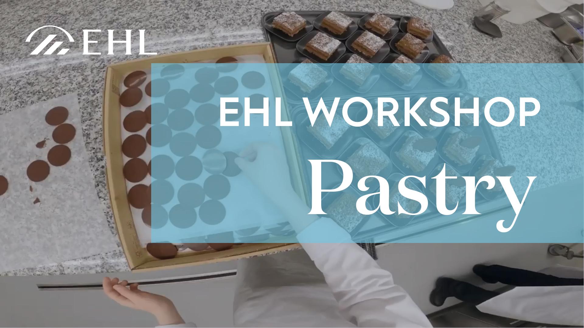 EHL Workshop - Pastry